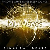 Mu Waves Binaural Beats de Tmsoft's White Noise Sleep Sounds