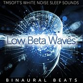 Low Beta Waves Binaural Beats by Tmsoft's White Noise Sleep Sounds