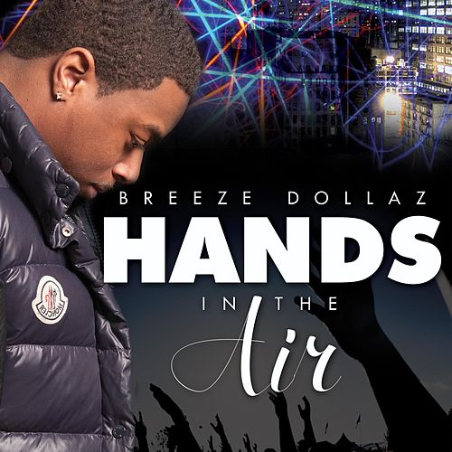 Hands in the Air by Breeze Dollaz
