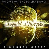 Low Mu Waves Binaural Beats by Tmsoft's White Noise Sleep Sounds