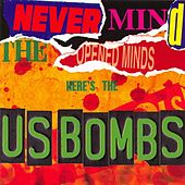 Never Mind The Opened Minds by U.S. Bombs