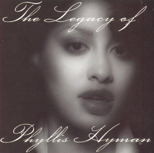 The Legacy Of Phyllis Hyman by Phyllis Hyman