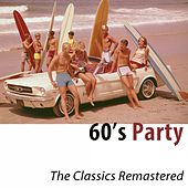 60's Party (The Classics Remastered) by Various Artists