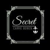 Secret by Carrie Bowen