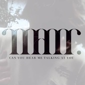 Can You Hear Me Talking at You by The Manor