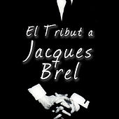El Tribut a Jacques Brel by Various Artists