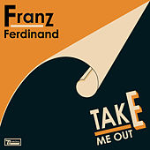 Take Me Out (Morgan Geist Re-version) by Franz Ferdinand
