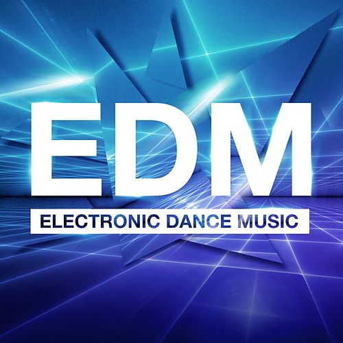 EDM - Electronic Dance Music von Various Artists