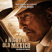 A Night In Old Mexico (Original Motion Picture Soundtrack) by Emilio Aragón
