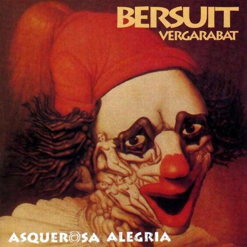 Asquerosa Alegría by Bersuit Vergarabat