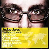 Without Love by Judge Jules