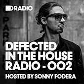 Defected In The House Radio Show: Episode 002 (hosted by Sonny Fodera) by Various Artists