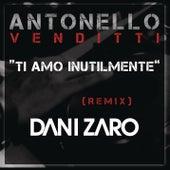 Ti amo inutilmente (Club Remix DJ Dani Zaro) von Antonello Venditti
