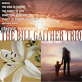 Classic Moments From The Bill Gaither Trio, Vol. 2 by Bill & Gloria Gaither