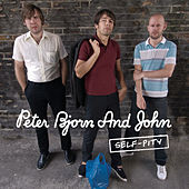 Self-Pity by Peter Bjorn and John