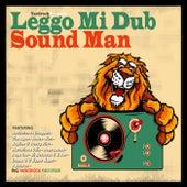 Yardrock Presents - Leggo Mi Dub Sound Man von Various Artists