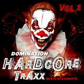 Domination Hardcore Traxx, Vol. 1 (Beloved with Hardstyle) by Various Artists