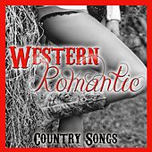 Western Romantic (Country Songs) von Various Artists
