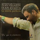 Pa' Que Te Enamores de Iván Villazón & Iván Zuleta