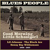 Good Morning Little Schoolgirl (Blues People 1936 - 1937) de Various Artists