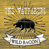 Wild Bacon de The Wayfarers
