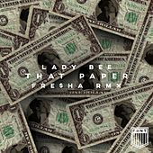 That Paper (Fre$ha Remix) [feat. Feliciana] von Lady Bee