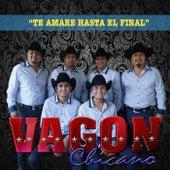 Te Amare Hasta el Final by Vagon Chicano