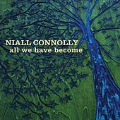 All We Have Become by Niall Connolly