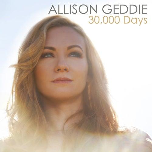 30,000 Days by Allison Geddie