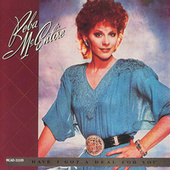Have I Got A Deal For You by Reba McEntire