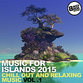 Music for Islands 2015 - Chill Out and Relaxing Music von Various Artists