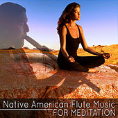 Native American Flute Music for Meditation by Various Artists