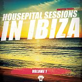 Housepital Sessions in Ibiza, Vol. 1 von Various Artists