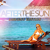 After the Sun Ambient Edition von Various Artists