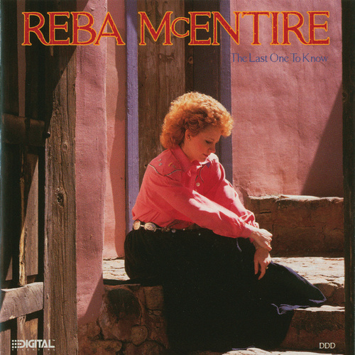 The Last One To Know by Reba McEntire