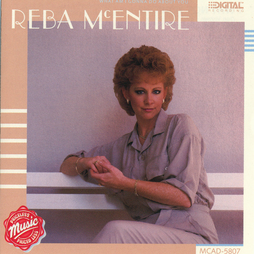 What Am I Gonna Do About You by Reba McEntire