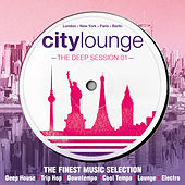 City Lounge - The Deep Session (The Finest Music Selection: Deep House, Trip Hop, Downtempo, Cool Tempo, Lounge, Electro) von Various Artists