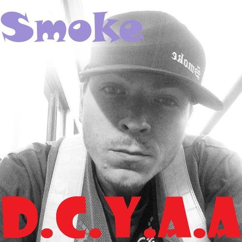 D.C.Y.A.A. by Smoke