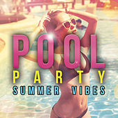 Pool Party: Summer Vibes by Various Artists