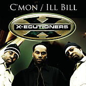 C'mon/Ill Bill (Live Session) by The X-Ecutioners
