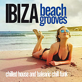Ibiza Beach Grooves (Chilled House and Balearic Chill Funk) von Various Artists