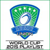 Rugby Union World Cup 2015 Playlist by Various Artists