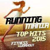 Runningmania - 40 Best Songs for Running and Workout by Various Artists