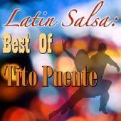 Latin Salsa: Best Of Tito Puente de Tito Puente