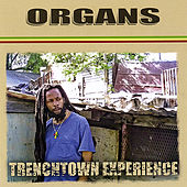 Trenchtown Experience by Organs