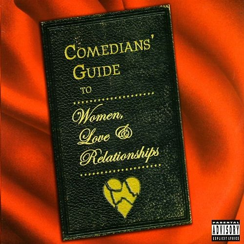 Comedians' Guide to Women, Love & Relationships by Various Artists