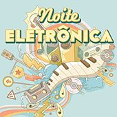 Noite Eletrônica de Various Artists