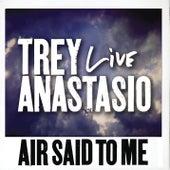 Air Said To Me by Trey Anastasio
