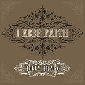 I Keep Faith by Billy Bragg