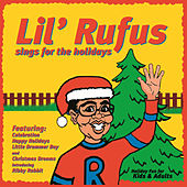 Lil' Rufus Sings For The Holidays by John P. Kee